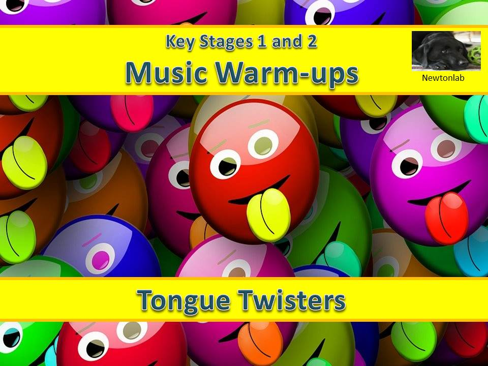 Preparing to Sing - Tongue Twisters - Key Stages 1 and 2