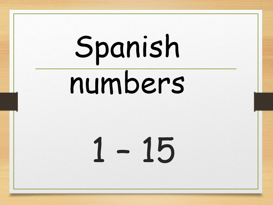 Spanish Numbers 1 to 15 (Full lesson)