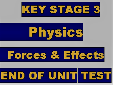 KEY STAGE 3 FORCES & EFFECTS