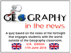 UK Geography in the News quiz - 11th June 2018