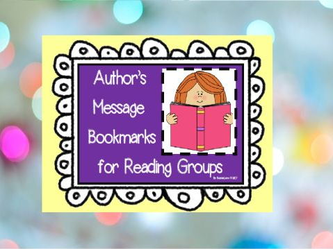 Literacy Groups Idea: Author's Message Bookmarks (Author's Theme)