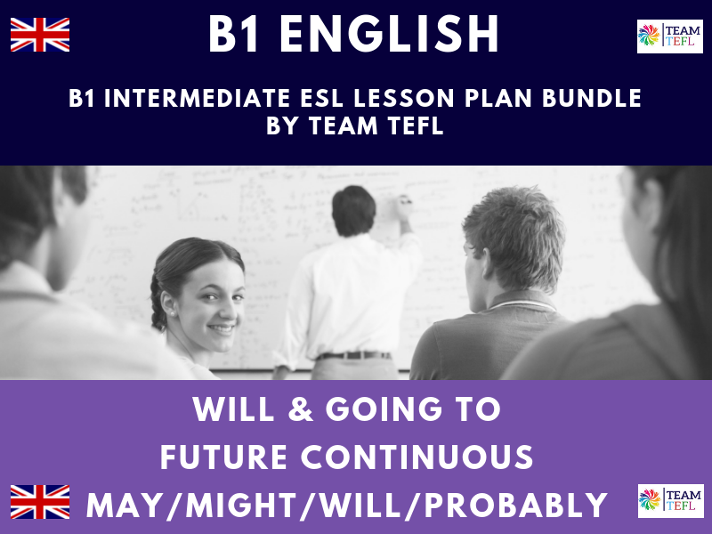 Will & Going To / Future Continuous / May, Might, Will & Probably B1 Intermediate ESL Lesson Plan Bundle