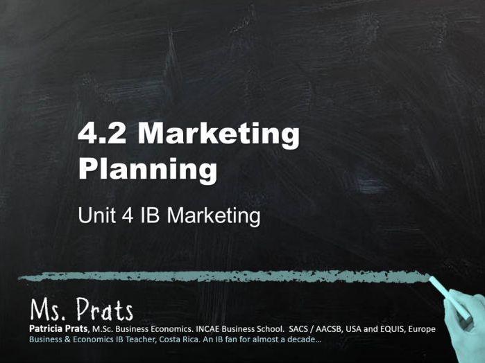 UNIT 4 IB Marketing: 4.2 Marketing Planning