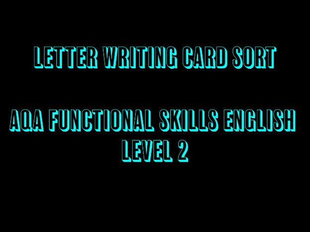 AQA Functional Skills English Level 2 Letter Writing Card Sort