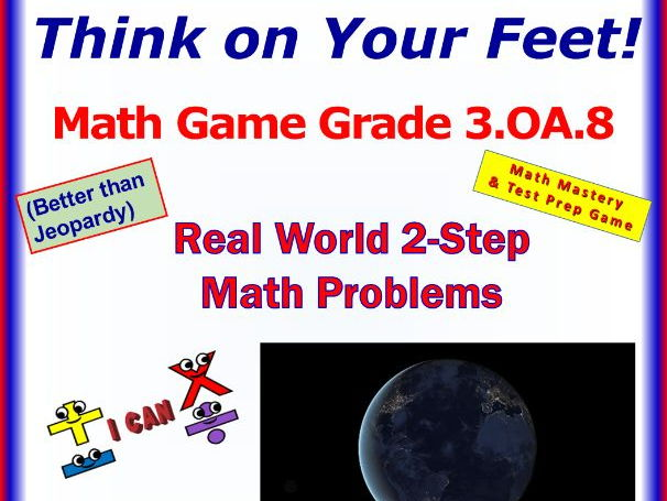 3.OA.8 THINK ON YOUR FEET MATH! Interactive Test Prep Game— TWO-STEP WORD PROBLEMS