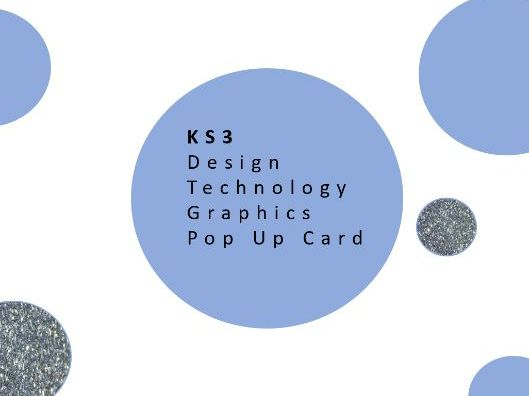 KS3 Design Technology Graphics - Pop Up Card PPT