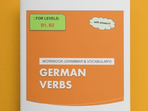German Verbs Workbook - LEVEL B (WITH ANSWERS!)