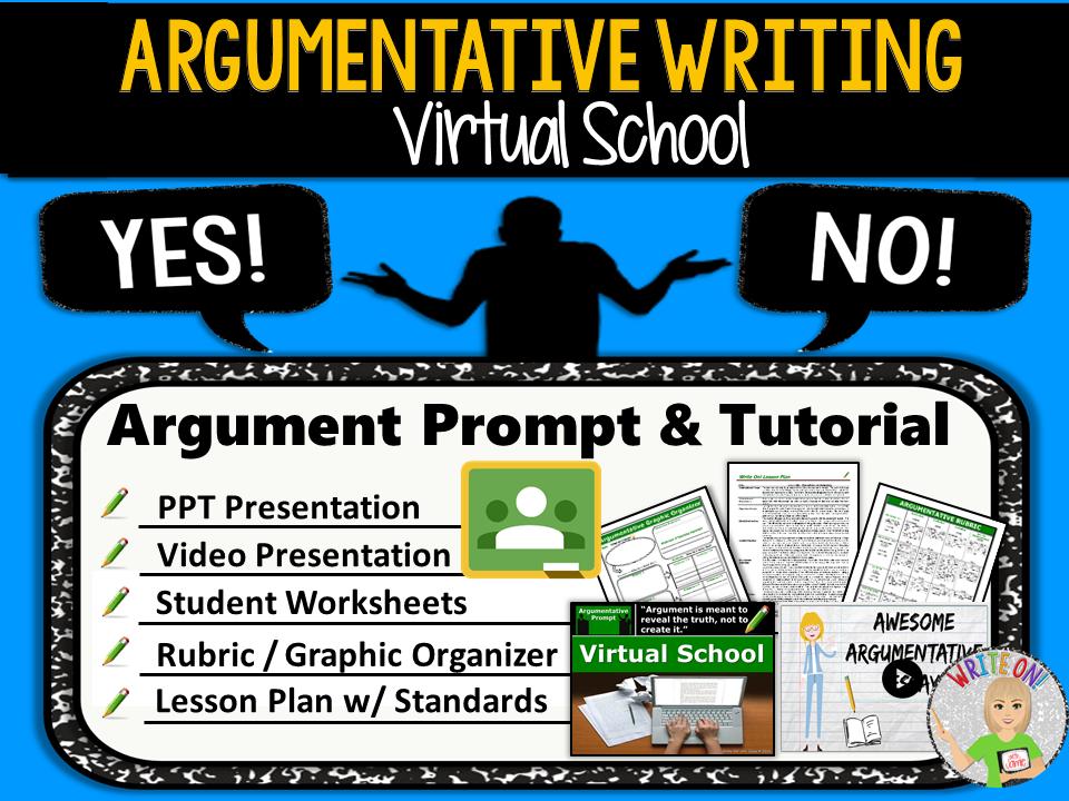 Argumentative Writing Lesson / Prompt – Digital Resource – Virtual School – Middle School