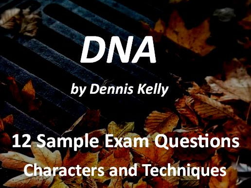 DNA by Dennis Kelly Exam Questions on Characters