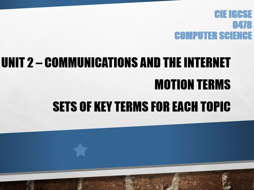 Computer Science GCSE Unit: 2 Communications and the Internet - Motion terms - Learn the key terms