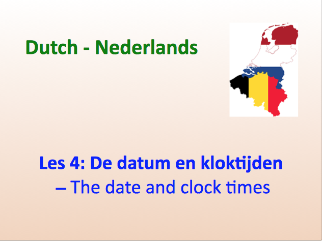 Beginner Dutch - The date and clock times - Lesson 4 - Suitable for A1/A2.