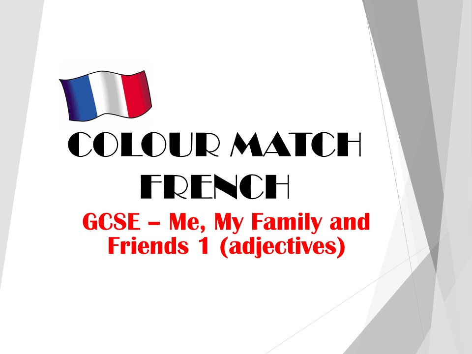 GCSE FRENCH - Me, My Family and Friends 1 (adjectives) - COLOUR MATCH