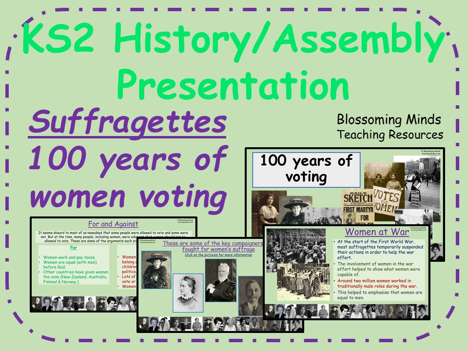 Suffragettes - 100 years of women voting (Britain) 2018 - KS2