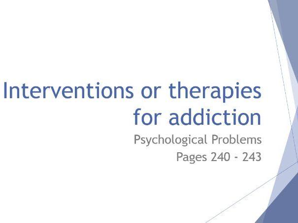 AQA GCSE Psychology - Lesson 9 - Psychological Problems - Interventions for Addiction