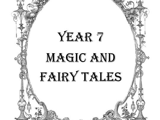 KS3 year 7 and year 8 English Magic and Fairytales