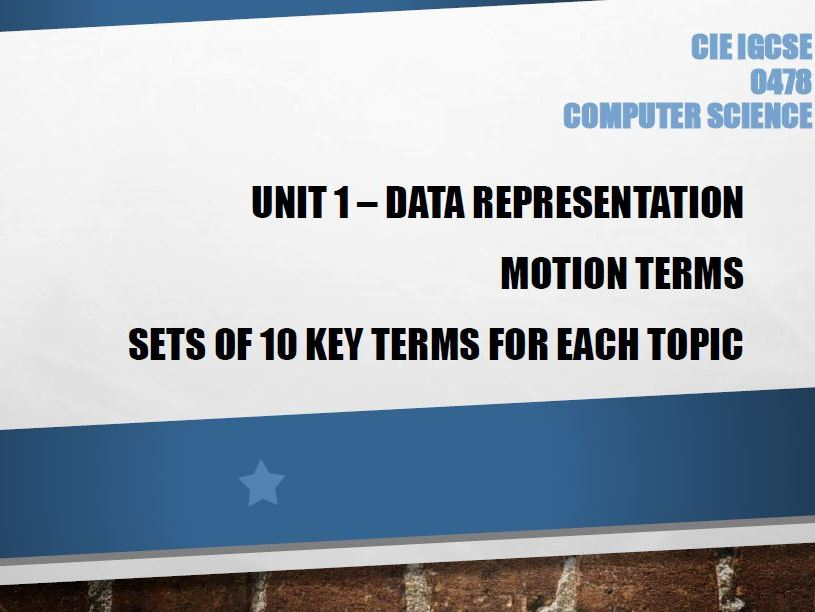 Sample: Computer Science GCSE Unit: 1 Data Representation - Motion terms - Learn the key terms