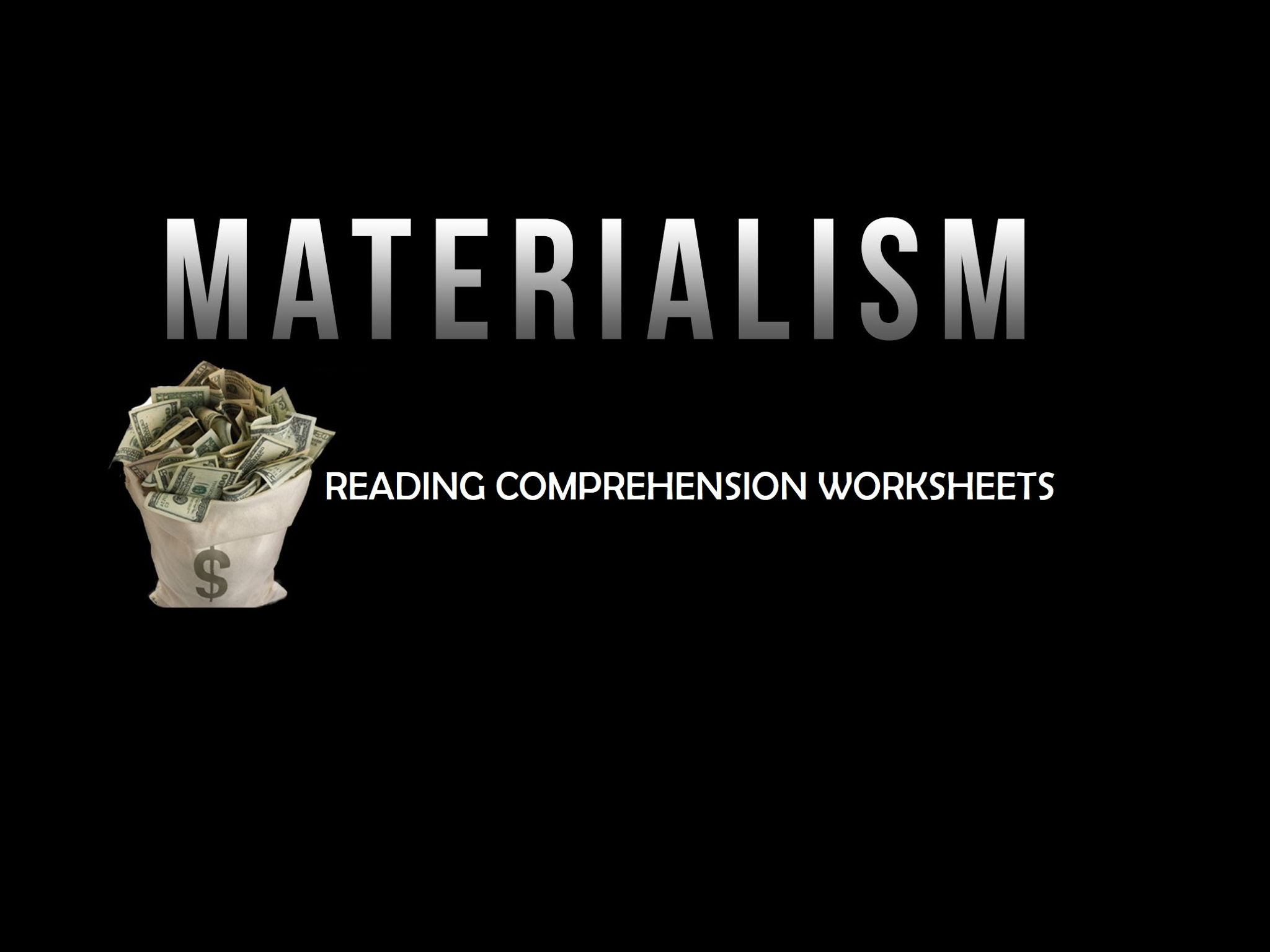 MATERIALISM - Reading Comprehension Worksheets (SAVE 55%)
