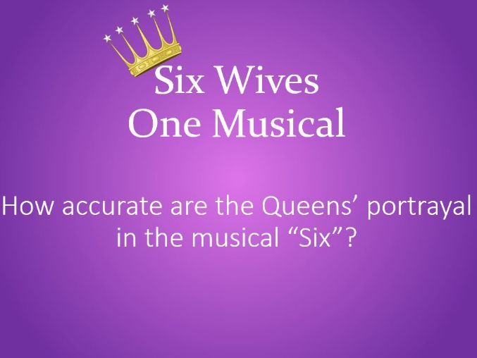 Six the Musical: Six Wives of Henry VIII