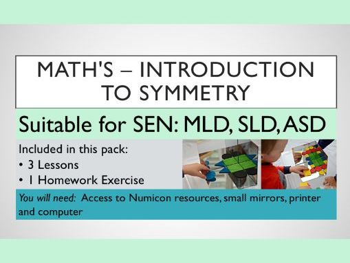 Maths - Symmetry Introduction - SEN: MLD, SLD, ASD - 3 Lessons, 1 Homework - Need Numicon