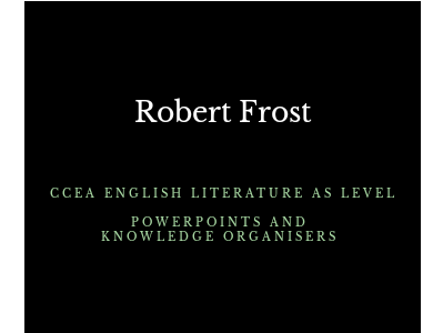 Robert Frost: CCEA AS English Literature