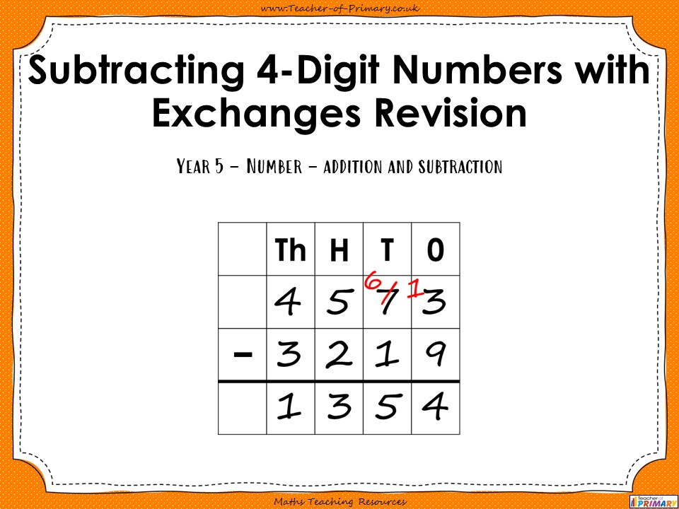 Subtracting 4-Digit Numbers with Exchanges Revision - Year 5