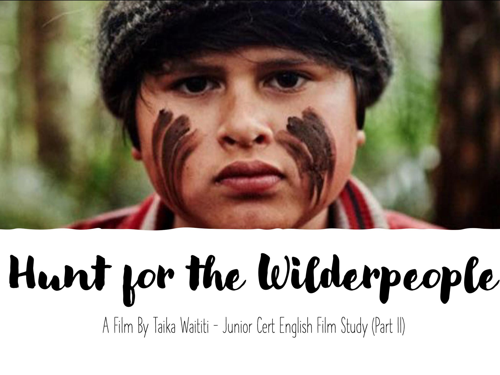 Hunt For The Wilderpeople - Full Junior Cert Film Guide