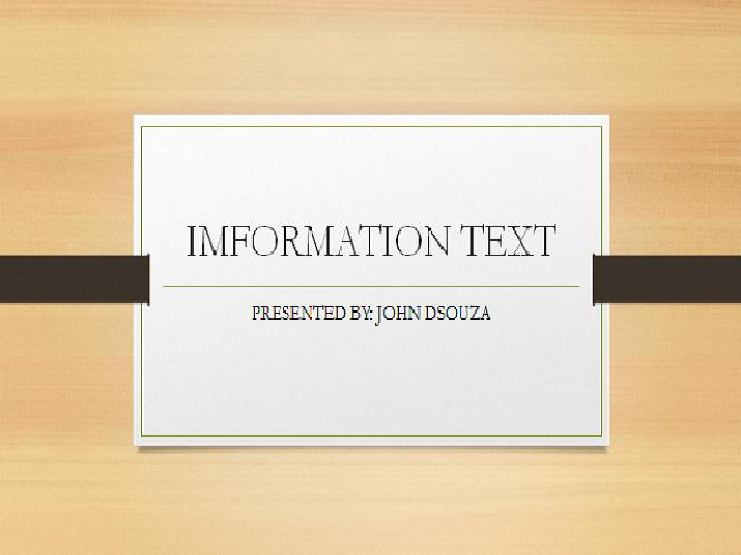 INFORMATION TEXT: PRESENTATION