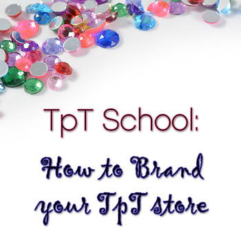 TpT School - How to brand your TpT store tutorial and templates for TpT Sellers