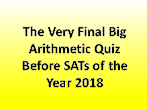 Year 6 Final Arithmetic Quiz to support with KS2 SATs