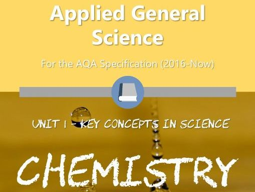 AQA Applied Science A-Level - Unit 1 Key Concepts in Science (Chemistry Section)
