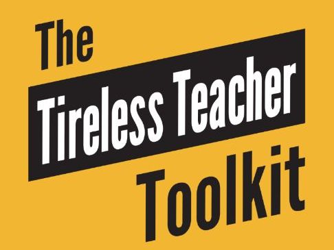 The Tireless Teacher Toolkit: 51 Mini Lessons