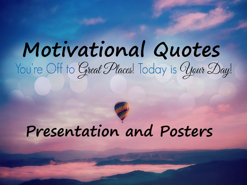 Motivational Quotes for the classroom - PowerPoint and Display Materials