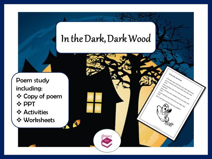 In the Dark, Dark Wood Poem: PPT, Worksheets and Activities