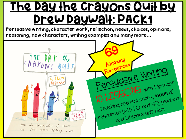 The Day the Crayons Quit -PACK1-Persuasive Writing and More