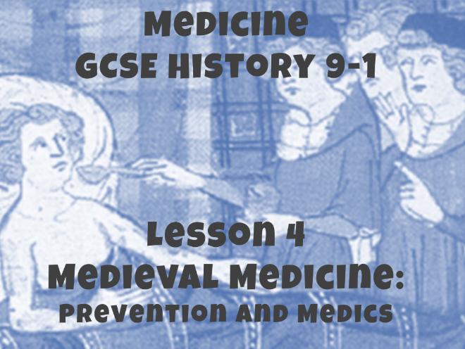 Medicine - GCSE History 9-1 - Medieval medicine: Prevention and medics