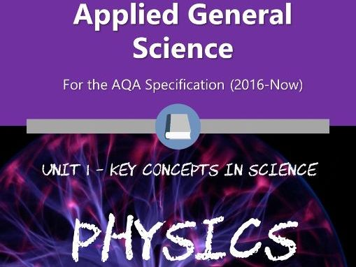 AQA Applied Science A-Level - Unit 1 Key Concepts in Science (Physics Section)