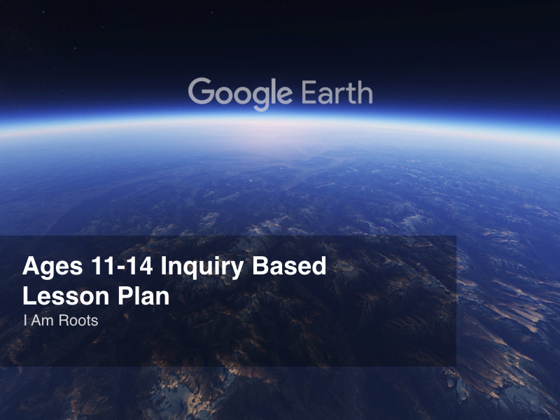 Google Earth Education: I Am Roots #GoogleEarth