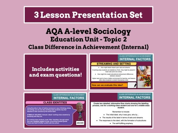 Social Class and Achievement (Internal Factors) - AQA A-level Sociology - Education Unit - Topic 2