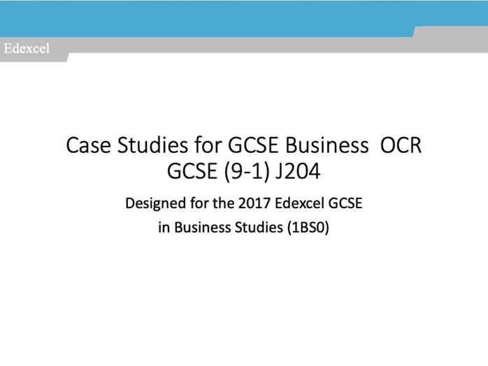 Business Studies (Edexcel 1BS0) Case Studies