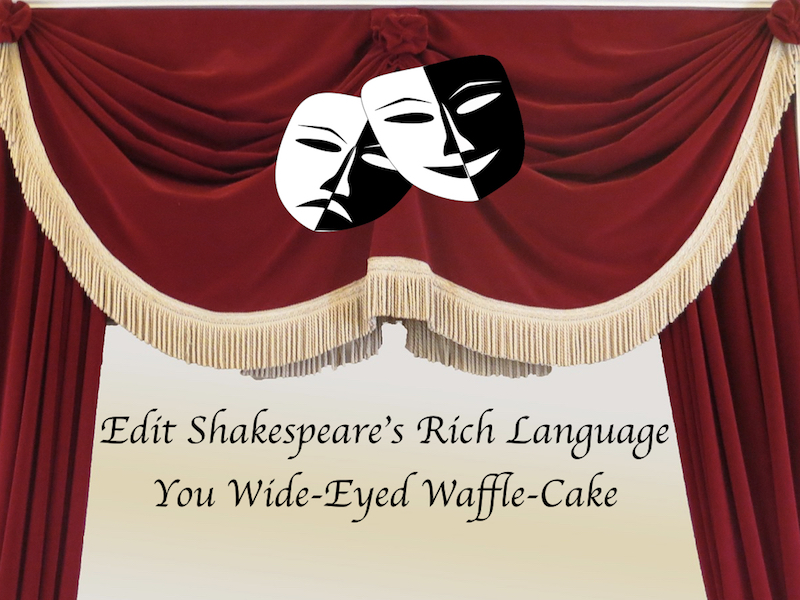 William Shakespeare - Edit Shakespeare's Language and Become  a Wide-Eyed Waffle-Cake