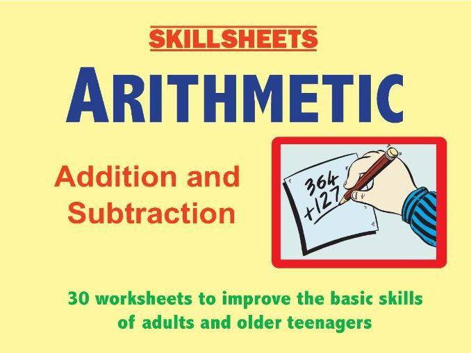 ARITHMETIC Addition and Subtraction - Basic skills for Adults