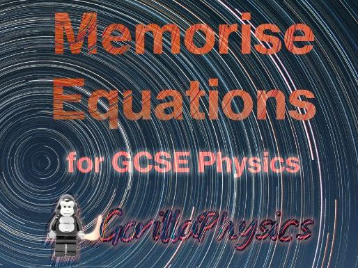 Memorise Eqauations for OCR Gateway Physics and Combined Science