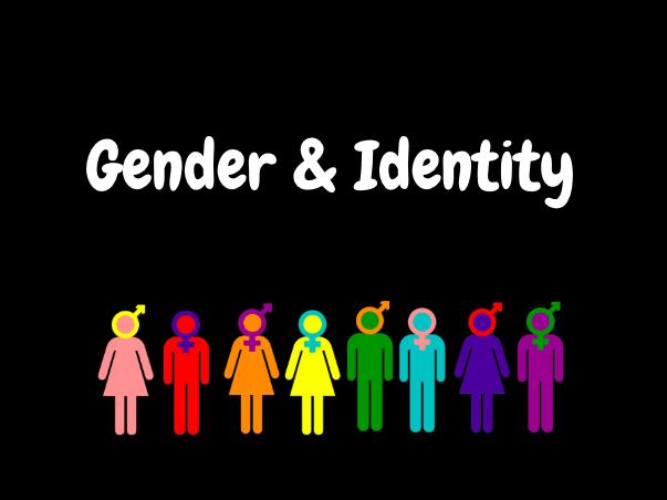 Gender & Identity