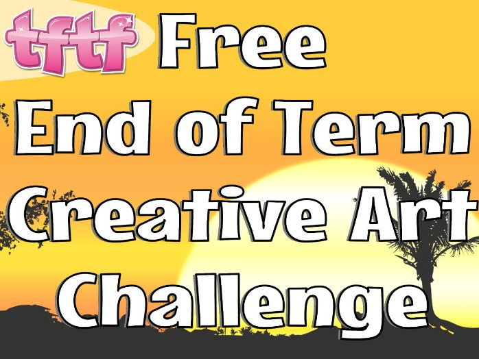 End of Year Creative Art Challenge. Free and Fun!