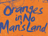 Oranges in No Man's Land Narrative