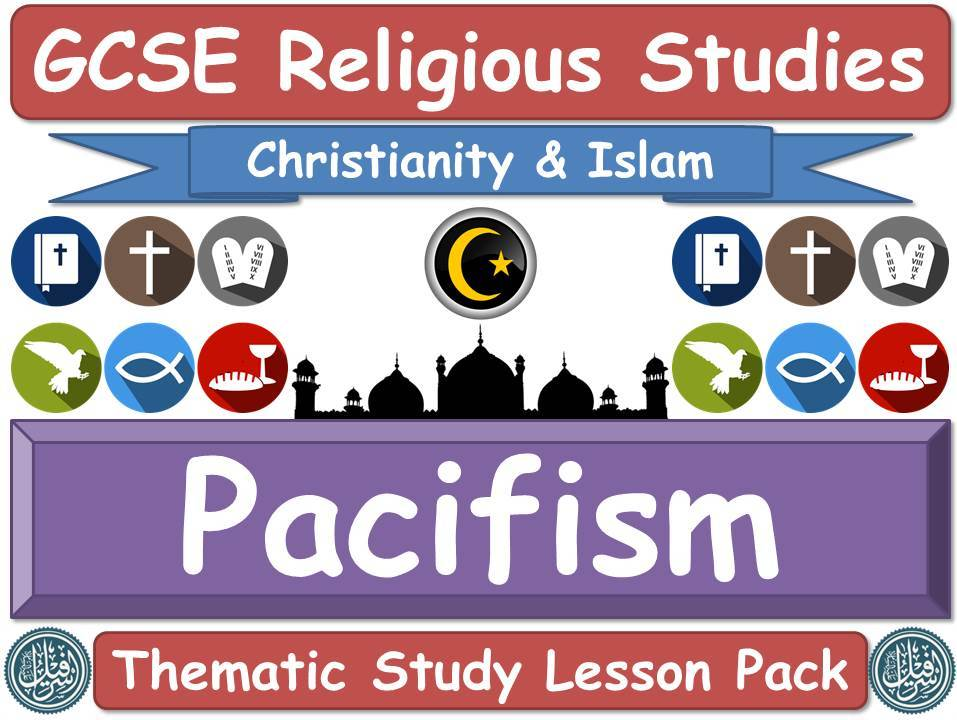Peace & Pacifism - Islam & Christianity (GCSE Lesson Pack) (Muslim / Islamic & Christian Views) [Religious Studies]
