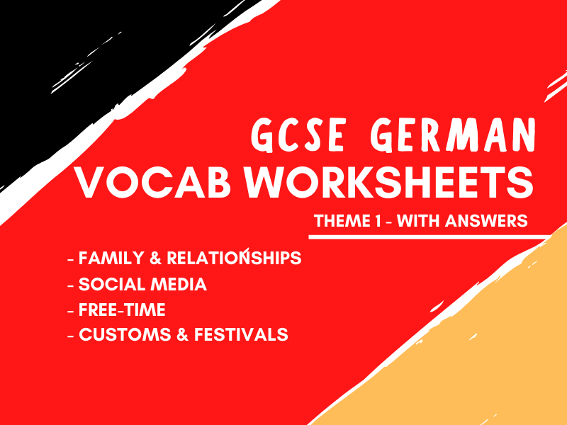 GCSE German - Theme 1 Vocabulary Worksheets - Family Social Media Free Time Customs & Festivals