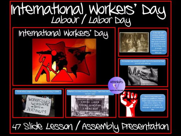 International Workers' Day (Labour / Labor Day) - 47 Slide Lesson / Assembly Presentation