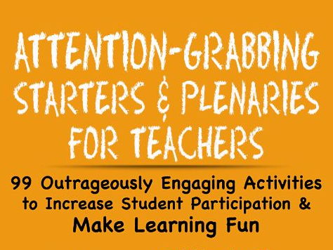 Attention-Grabbing Starters & Plenaries for Teachers