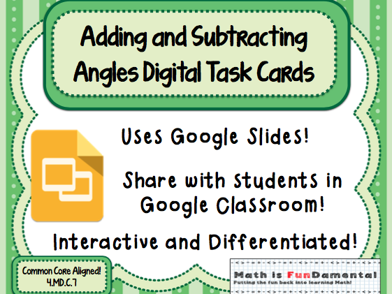 Adding and Subtracting Angles Task Cards for Use with Google Apps